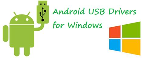Android Usb Driver by Drive Usb Per Android Su Pc Windows