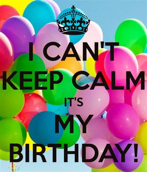 Birthday Balloon Quotes I Cant Keep Calm Its My Birthday Quote With Balloons