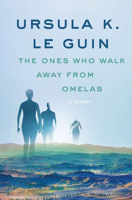 the ones who got away the ones who walk away from omelas ursula k le guin e