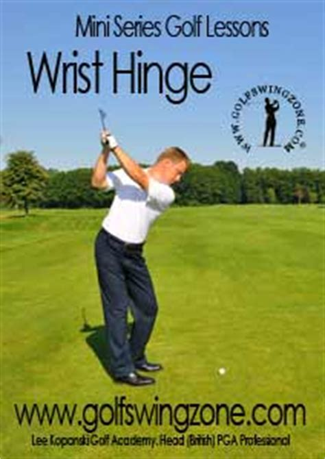 golf swing wrist hinge leekopanski com mini series golf lessons wrist hinge