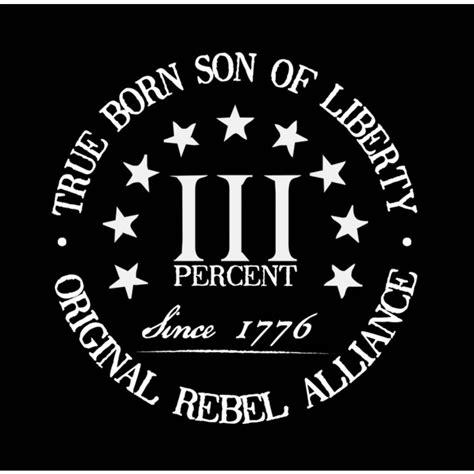 born rebel meaning sons of liberty tees three percent three percenter true