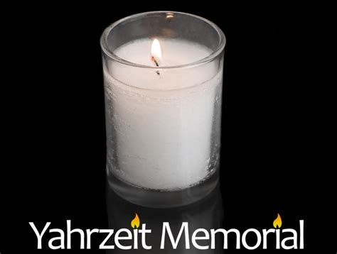 when to light yahrzeit candle 2017 when do you light the yahrzeit candle lightneasy