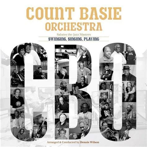 count basie orchestra swinging singing playing count basie orchestra swinging singing playing 2009
