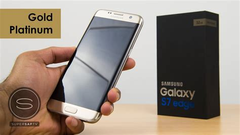 Samsung Galaxy S7 S7 Edge Unboxing Setup Look by Samsung Galaxy S7 Edge Unboxing Gold Platinum