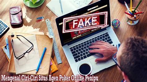 mengenal ciri ciri situs agen poker  uang asli penipu