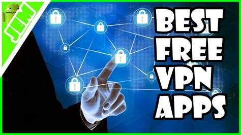 best vpn app for android top 10 best vpn apps for android users free and paid apps 2017