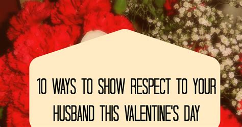 10 Ways To Show Your by Who Can Stand 10 Simple Ways To Show Respect To Your