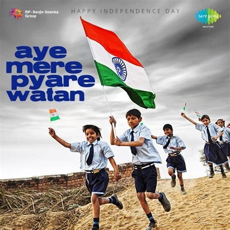 aye mere pyaare watan independence day aye mere pyare watan songs