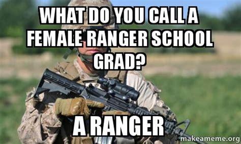 Ranger School Meme - what do you call a female ranger school grad a ranger