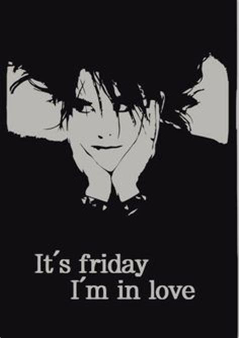 Friday Just Like Heaven by 1000 Images About The Cure On Robert Smith
