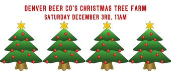 denver beer co s christmas tree farm tickets denver