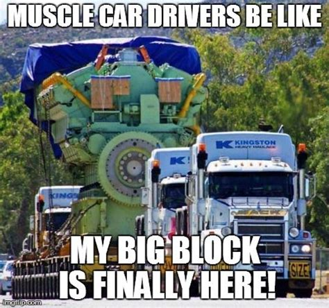 Meme Engine - my big block is finally here car memes pinterest search