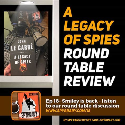 a legacy of spies john le carre archives spybrary spy podcast