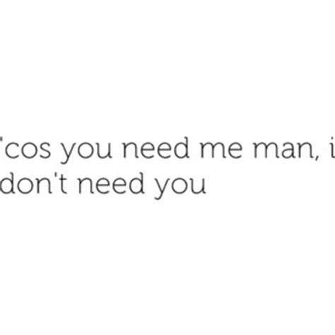You Need Me I Don T Need You Live Room you need me i don t need you lyrics polyvore