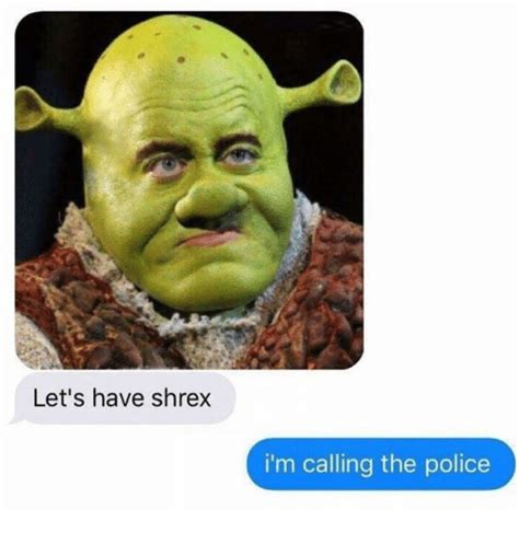 where im calling from let s have shrex i m calling the police meme on sizzle