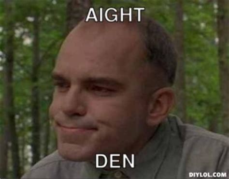 Aight Meme - sling blade doyle quotes quotesgram