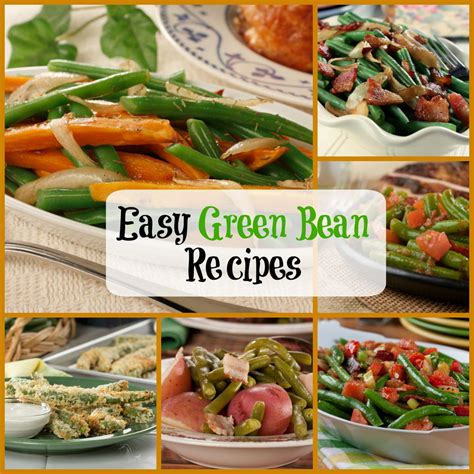 easy green bean recipes 10 unforgettable recipes for