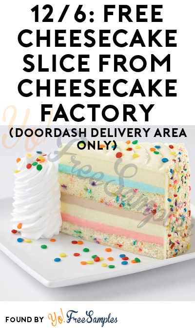 free cheesecake slice from cheesecake factory on 12 6