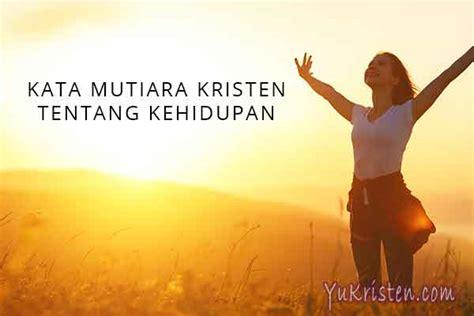 kata mutiara rohani kristen tentang kehidupan yukristen