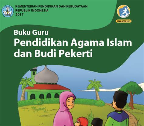 Buku Smp Pai Budi Pekerti Smp Mts Kelas Vii buku pendidikan agama kurikulum 2013 revisi 2017 kurikulum co id