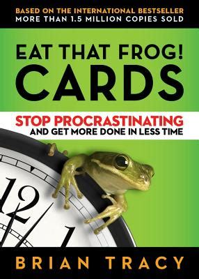 eat that frog get eat that frog cards stop procrastinating and get more done in less time indiebound org