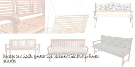 Banc Pour Terrasse by Banc En Bois Pour Terrasse Faire Le Bon Choix Pour 2018