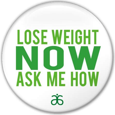 Gain Weight Now Ask Me How by Arbonne Quot Lose Weight Now Quot Buttons Power Press For