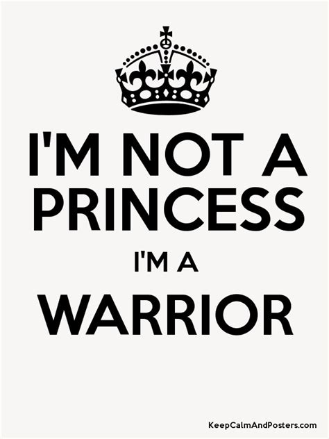 Allen Im Not A by I M Not A Princess I M A Warrior Keep Calm And Posters