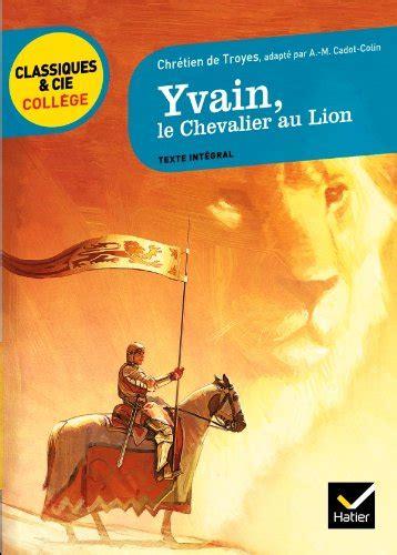 le chevalier au lion libro yvain le chevalier au lion di chr 233 tien de troyes