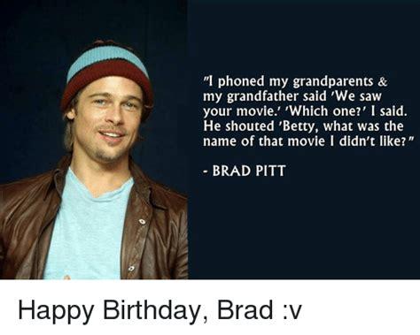 Brad Meme - 25 best memes about happy birthday brad happy birthday