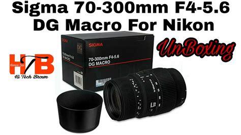 Lensa Sigma 70 300mm F4 5 6 Dg Macro sigma 70 300mm f4 5 6 dg macro for nikon
