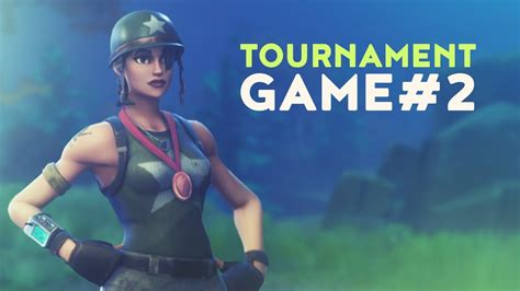 fortnite tournament tournament 2 fortnite battle royale