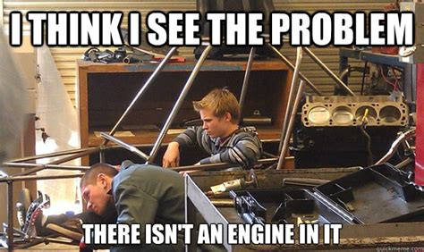 Mechanic Memes - clueless mechanic memes quickmeme mechanic jokes