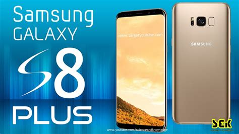galaxy s8 plus phone specifications samsung galaxy s8 plus 2017 release date price features