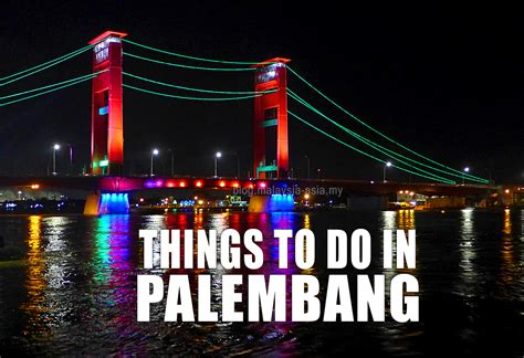 Things To Do in Palembang   Malaysia Asia