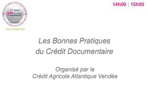 credit agricole atlantique vendee si鑒e social icd2014 les bonnes pratiques du cr 233 dit doc