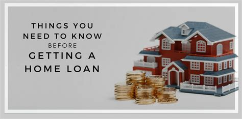 things you need for house things you need to know before getting a home loan credithub