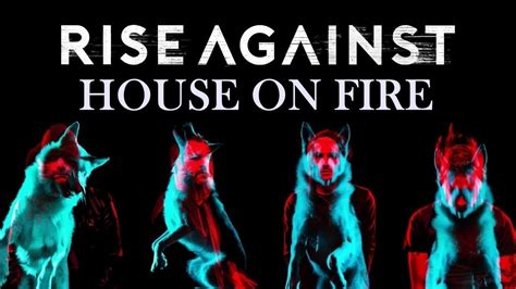 house on fire lyrics clip rise against house on fire wolves lyrics rise against 2kmusic com