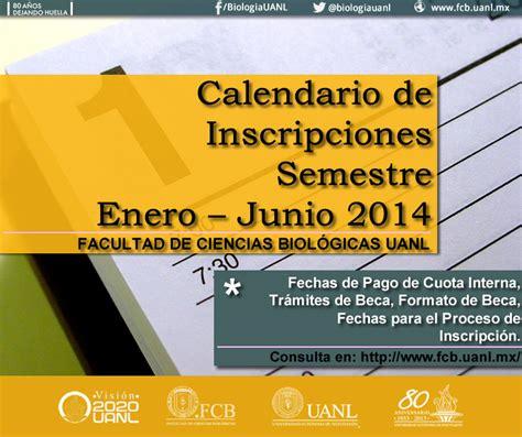 calendario de inscripciones para el segundo semestre facultad de ciencias biol 243 gicas de la uanl consulta el