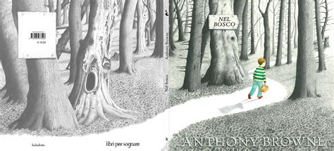 viaggio nel bosco di anthony browne si apre cos 236 il nuovo anno libri per sognare
