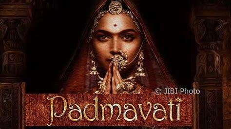 film kolosal india pengadilan india cabut larangan penayangan film padmavati