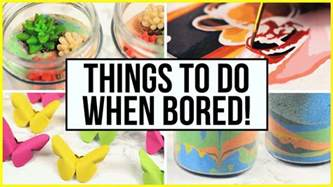 things to do when your bored at home things to do when you re bored at home during summer