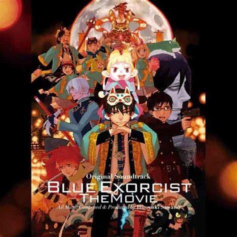 blue exorcist film wiki ao no exorcist the movie original soundtrack ao no