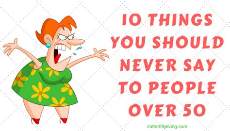 Things You Should Only Do In Person by 10 Things You Should Never Say To 50 After