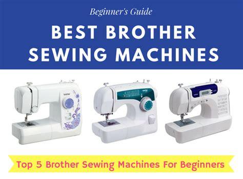 best sewing machine best sewing machine 2018 compre top 5