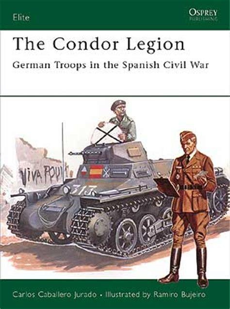 libro the condor legion german the condor legion book review by john prigent osprey