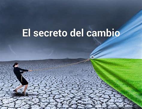 como el secreto cambio el secreto del cambio