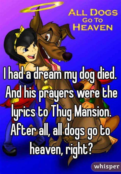 my had puppies and they all died i had a my died and his prayers were the lyrics to thug mansion after all