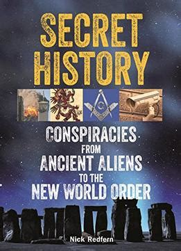 the new world order books secret history conspiracies from ancient aliens to the