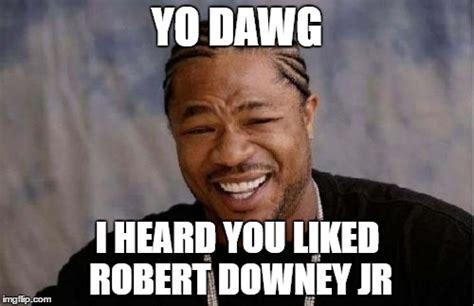 Yo Dawg Meme Generator - yo dawg heard you meme imgflip